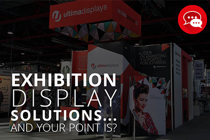 Exhibition Display Solutions : Ultima displays exhibition display solutions and your point is